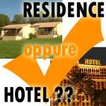 Meglio Residence oppure Hotel?